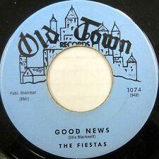 THE FIESTAS 45 Good News OLD TOWN Doo Wop VG++ Original Press #BB1293