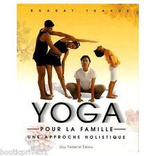 Livre santé -Yoga Pour La Famille ; Une Approche Holistique