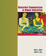 Nonverbal Communication in Human Interaction by Judith A. Hall and Mark L....