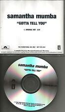 SAMANTHA MUMBA Gotta Tell you ORIGINAL MIX TST PRESS PROMO DJ CD single 2000