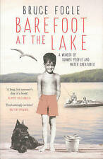 Bruce Fogle, Barefoot at the Lake : A Memoir of Summer People and Water Creature