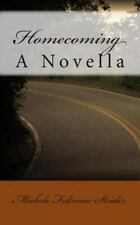 The Home: Homecoming : A Novella by Michele Strider (2010, Paperback)