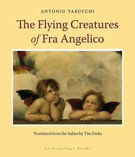 Flying Creatures of Fra Angelico, Tabucchi, Antonio, Very Good Book