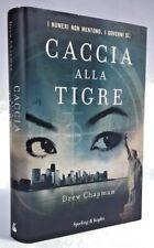 CACCIA ALLA TIGRE Drew Chapman SPERLING & KUPFER 2014 - PRIMA EDIZIONE