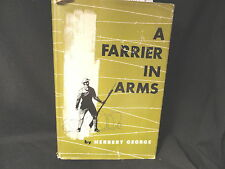 A Farrier At Arms 1st edition HC/DJ 1953  Herbert George