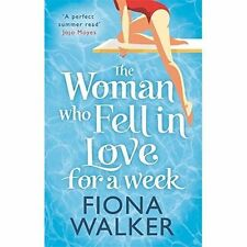 The Woman Who Fell in Love for a Week by Fiona Walker (Paperback)
