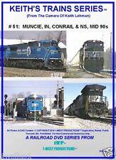 Keith's Trains Series Railroad DVD #51 MUNCIE, IN, CONRAIL MID 90s