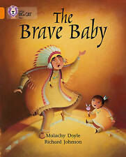 Very Good, The Brave Baby: Band 06/Orange (Collins Big Cat), Malachy Doyle, Book