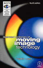 USED (GD) BKSTS Illustrated Dictionary of Moving Image Technology by Martin Uren