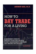 How to Day Trade for a Living: A Beginners Guide to Trading Too... Free Shipping