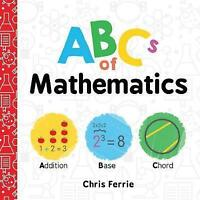 ABCs of Mathematics (Baby University) by Ferrie, Chris, NEW Book, FREE & Fast De