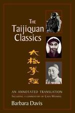 The Taijiquan Classics : An Annotated Translation by Barbara Davis (2004,...