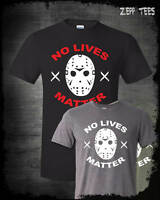 No Lives Matter Jason Vorhees Shirt Friday The 13th Horror Movie Scary Meme