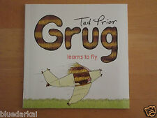 TED PRIOR - GRUG LEARNS TO FLY  *NEW*