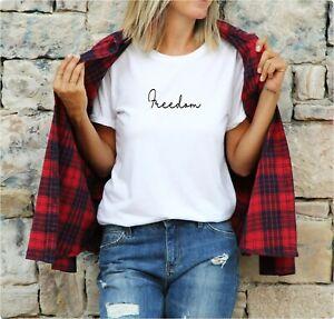 Freedom -  T shirt Ladies statement Top, Positive feminist tee shirt 100% Cotton