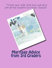Marriage Advice from 3rd Graders by Matthew Case (2014, Paperback)