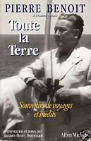 Livre toute la terre souvenirs de voyages et inédits Pierre Benoit book