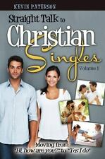 Straight Talk to Christian Singles: Moving from Hi, How Are You? to Yes, I Do (P