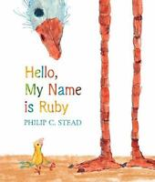 Hello, My Name Is Ruby by Stead, Philip C.