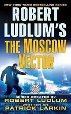 The Moscow Vector 6 by Patrick Larkin and Robert Ludlum (2006, Paperback)