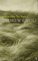 When They Lay Bare by Andrew Greig | Paperback Book | 9780571201211 | NEW