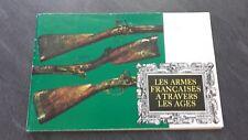 BROCHURE READER'S DEGEST LES ARMES FRANCAISES A TRAVERS LES AGES 1972 PARIS ABE