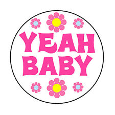 YEAH BABY pin button retro 60's Austin Powers funny novelty flowers