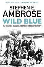 WILD BLUE / STEPHEN E. AMBROSE 9781471158810