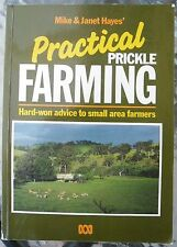 PRACTICAL PRICKLE FARMING ~ Mike & Janet Hayes ~ Advice to Small Farmers.