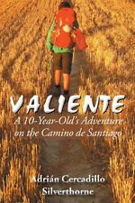 Valiente : A 10 Year-Old's Adventure on the Camino de Santiago by Adrián...