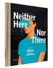 Neither Here Nor There: The Art of Oliver Jeffers, Very Good Books