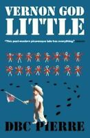 Vernon God Little (Man Booker Prize) - Hardcover By Pierre, DBC - GOOD