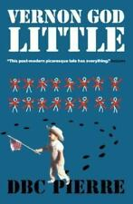 Vernon God Little: A 21st Century Comedy in the Presence of Death (Man Booker Pr