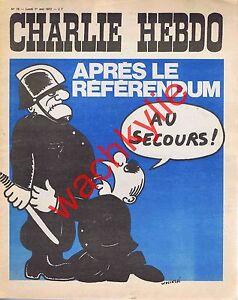 Charlie Hebdo n°76 du 01/05/1972 Wolinski Pompidou CRS référendum