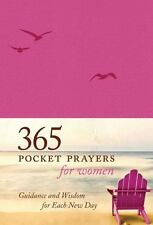 365 Pocket Prayers for Women : Guidance and Wisdom for Each New Day (2011,...