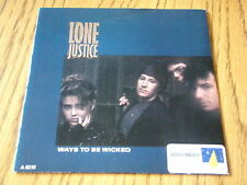"""LONE JUSTICE - WAYS TO BE WICKED    7"""" VINYL PS"""