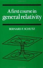 A First Course in General Relativity by Bernard F. Schutz (1985, Paperback)