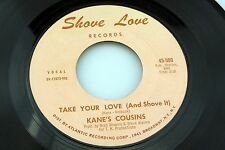 Kane's Cousins: Take Your Love (and Shove It)/ Support Your Local...  [VG Copy]