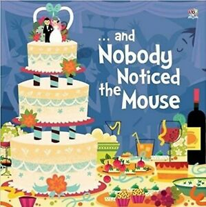 ... and Nobody Noticed the Mouse  - BRAND NEW Picture Book
