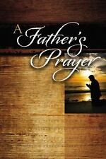 A Father's Prayer: By Thomas Nelson