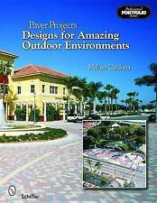 Paver Projects : Designs for Amazing Outdoor Environments by Melissa Cardona