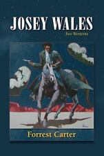 Josey Wales : Two Westerns - Gone to Texas/the Vengeance Trail of Josey Wales...