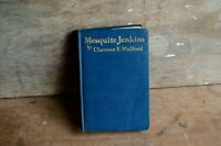 Mesquite Jenkins by Clarence E Mulford 1928 Vintage Book