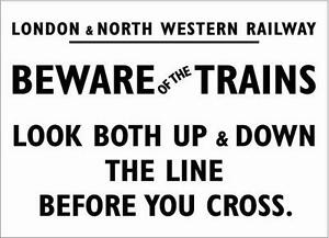 METAL RAILWAY SIGN LONDON & NORTH WESTERN BEWARE OF TRAINS LOOK BEFORE YOU CROSS