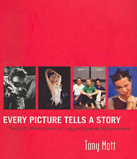 Every picture tells a story: Stories and Images from a Life of Rock Photograp...