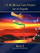 I: A. M. Message Cards Presents:: Tears of a Dragonfly