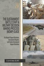 The Sustainment Battle Staff & Military Decision Making Process (MDMP) Guide: Ve