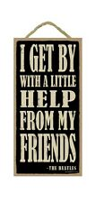 """I GET BY WITH A LITTLE HELP FROM MY FRIENDS Primitive Wood Hanging Sign 5"""" x 10"""""""