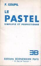 Le Pastel Simplifié et Perfectionné Etude Expérimentale Meilleurs Maitres GOUPIL