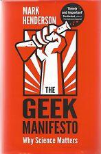 The Geek Manifesto: Why Science Matters by Mark Henderson (Hardback, 2012)